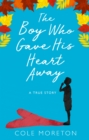 The Boy Who Gave His Heart Away : A Death That Brought the Gift of Life - Book