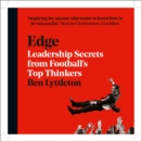 Edge : Leadership Secrets from Footballs's Top Thinkers - eAudiobook