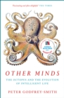 Other Minds: The Octopus and the Evolution of Intelligent Life - eBook