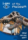 i-SPY at the Museum : What Can You Spot? - Book