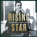 Rising Star: The Making of Barack Obama - eAudiobook