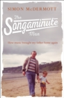 The Songaminute Man : How Music Brought My Father Home Again - Book