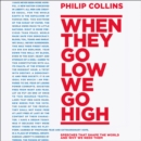 When They Go Low, We Go High - eAudiobook