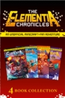 The Complete Elementia Chronicles: Quest for Justice; The New Order; The Dusk of Hope; Herobrine's Message (The Elementia Chronicles) - eBook