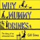 Why Mummy Drinks - eAudiobook