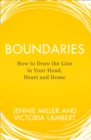 Boundaries : How to Draw the Line in Your Head, Heart and Home - Book