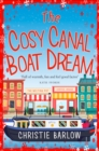 The Cosy Canal Boat Dream: A funny, feel-good romantic comedy you won't be able to put down! - eBook