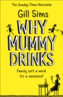 Why Mummy Drinks - Book