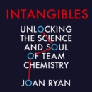 Intangibles: Unlocking the Science and Soul of Team Chemistry - eAudiobook
