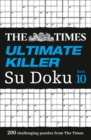 The Times Ultimate Killer Su Doku Book 10 : 200 Challenging Puzzles from the Times - Book
