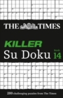 The Times Killer Su Doku Book 14 : 200 Challenging Puzzles from the Times - Book