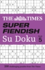 The Times Super Fiendish Su Doku Book 5 : 200 Challenging Puzzles from the Times - Book
