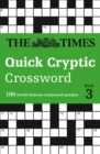 The Times Quick Cryptic Crossword book 3 : 100 World-Famous Crossword Puzzles - Book