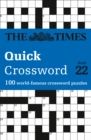 The Times Quick Crossword Book 22 : 100 World-Famous Crossword Puzzles from the Times2 - Book