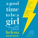 A Good Time to be a Girl : Don'T Lean in, Change the System - eAudiobook