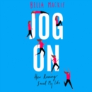 Jog On : How Running Saved My Life - eAudiobook