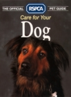 Care for your Dog (The Official RSPCA Pet Guide) - eBook