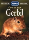 Care for your Gerbil (The Official RSPCA Pet Guide) - eBook