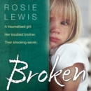Broken : A Traumatised Girl. Her Troubled Brother. Their Shocking Secret. - eAudiobook