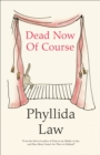 Dead Now Of Course - eBook