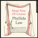 Dead Now Of Course - eAudiobook