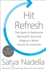 Hit Refresh : The Quest to Rediscover Microsoft's Soul and Imagine a Better Future for Everyone - Book