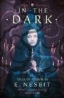 In the Dark: Tales of Terror by E. Nesbit (Collins Chillers) - eBook
