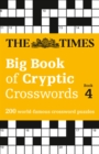 The Times Big Book of Cryptic Crosswords 4 : 200 World-Famous Crossword Puzzles - Book