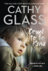 Cruel to Be Kind : Saying No Can Save a Child's Life - Book