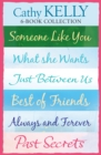 Cathy Kelly 6-Book Collection: Someone Like You, What She Wants, Just Between Us, Best of Friends, Always and Forever, Past Secrets - eBook