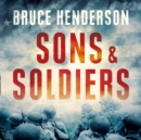 Sons and Soldiers : The Jews Who Escaped the Nazis and Returned for Retribution - eAudiobook