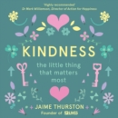 Kindness : The Little Thing That Matters Most - eAudiobook