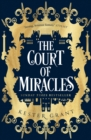 The Court of Miracles (The Court of Miracles Trilogy, Book 1) - eBook