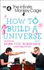 The Infinite Monkey Cage - How to Build a Universe - Book