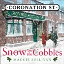 Snow on the Cobbles (Coronation Street, Book 3) - eAudiobook