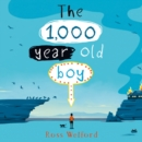 The 1,000-year-old Boy - eAudiobook