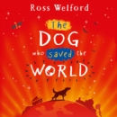 The Dog Who Saved the World - eAudiobook