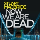 Now We Are Dead - eAudiobook