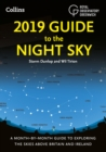 2019 Guide to the Night Sky : Bestselling Month-by-Month Guide to Exploring the Skies Above Britain and Ireland - Book