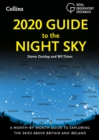 2020 Guide to the Night Sky : A Month-by-Month Guide to Exploring the Skies Above Britain and Ireland - Book