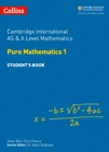 Cambridge International AS & A Level Mathematics Pure Mathematics 1 Student's Book - Book