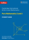Cambridge International AS & A Level Mathematics Pure Mathematics 2 and 3 Student's Book - Book