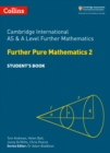 Cambridge International AS & A Level Further Mathematics Further Pure Mathematics 2 Student's Book - Book