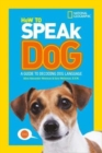 How To Speak Dog : A Guide to Decoding Dog Language - Book