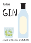 Gin : A Guide to the World's Greatest Gins - Book