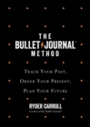The Bullet Journal Method : Track Your Past, Order Your Present, Plan Your Future - Book