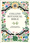 Collins Botanical Bible : A Practical Guide to Wild and Garden Plants - Book