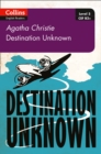Destination Unknown : B2+ Level 5 - Book