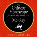 Your Chinese Horoscope for Each and Every Year - Monkey - eAudiobook