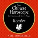 Your Chinese Horoscope for Each and Every Year - Rooster - eAudiobook